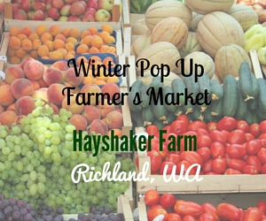 Winter Pop Up Farmer's Market | Hayshaker Farm, Richland