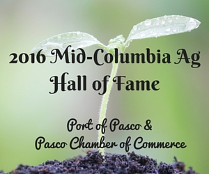 2016 Mid-Columbia Ag Hall of Fame | Port of Pasco & Pasco Chamber of Commerce