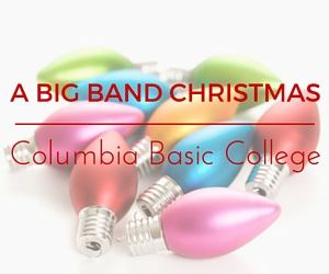 A Big Band Christmas | Columbia Basin College in Pasco