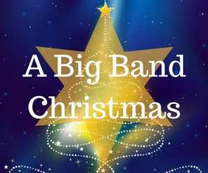A Big Band Christmas: A Brilliant Musical Evening with Performances From the Northwest's Best Bands at CBC Theatre | Pasco, WA