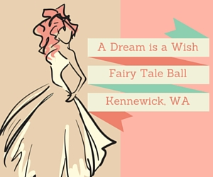 A Dream is a Wish: Fairy Tale Ball - A Gathering of Your Favorite Princes and Princesses | Kennewick