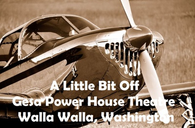 A Little Bit Off At Gesa Power House Theatre Walla Walla, Washington