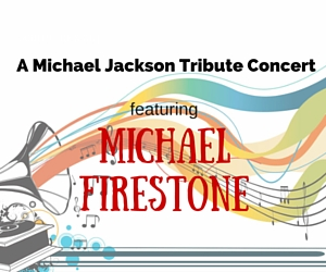 Michael Firestone's I am King - A Michael Jackson Tribute Concert | TRAC, Pasco