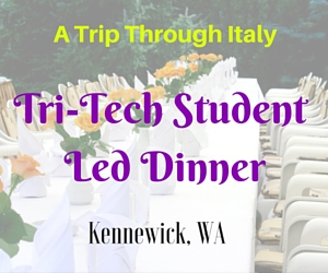 A Trip Through Italy - Tri-Tech Student Led Dinner | Kennewick