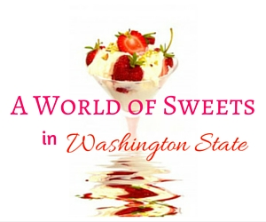 Julia Harrison's A World of Sweets in Washington State at Union Street Mid Columbia Library, Kennewick