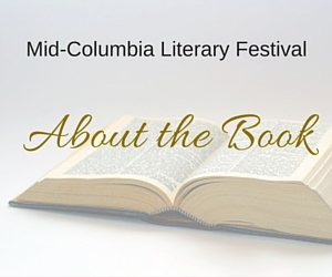 About the Book | Mid-Columbia Literary Festival in Kennewick