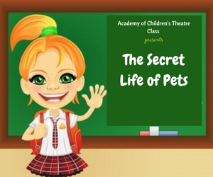 The Academy of Children's Theatre Classes Presents 'The Secret Life of Pets' Creative Drama | Richland, WA