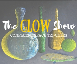 The GLOW Show at Confluent Space Tri-Cities: Make Your Artwork Glow and Shine | Richland, WA