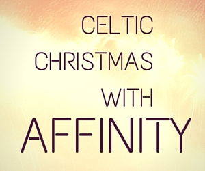 Celtic Christmas with Affiniti | Walla Walla, Washington