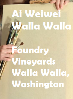 Ai Weiwei Walla Walla At Foundry Vineyards Walla Walla, Washington