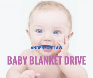 Baby Blanket Drive | Anderson Law, Kennewick