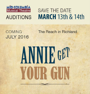 Auditions for ANNIE GET YOUR GUN at Mid-Columbia Musical Theatre in Richland, WA