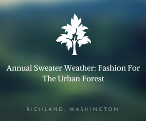 Annual Sweater Weather: Fashion For The Urban Forest Richland, Washington