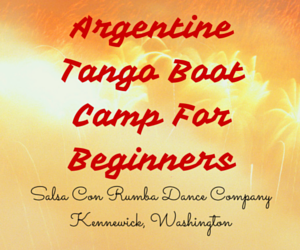 Argentine Tango Boot Camp For Beginners In Kennewick, Washington
