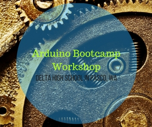 Arduino Bootcamp Workshop: Learn to Operate and Program Electronics | Delta High School in Pasco, WA