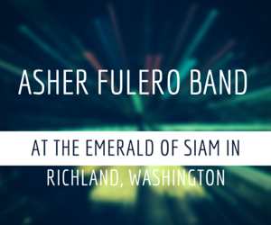 Asher Fulero Band At The Emerald Of Siam In Richland, Washington