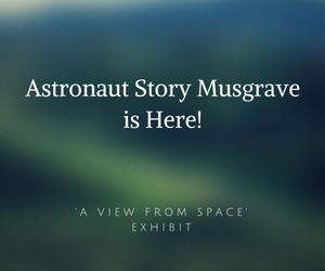 'Astronaut Story Musgrave is Here!' Event and 'A View from Space' Exhibit | A Hands In For Hands On Tri-Cities in Pasco, WA