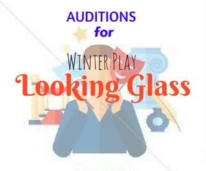 Auditions for the Winter Play 'Looking Glass' to be Performed on February 9 to 11, 2017 at the CBC Theatre | Pasco, WA
