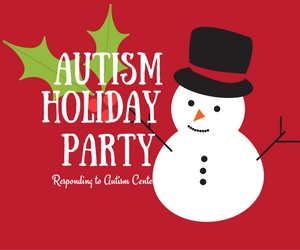 Autism Holiday Party for Families Affected By Autism Spectrum Disorder at Responding to Autism Center in Kennewick