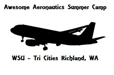 Awesome Aeronautics Summer Camp At The WSU - Tri Cities Richland, Washington