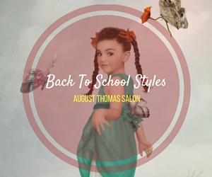 Back To School Styles Class: Grooming School Girls' Hair | August Thomas Salon in Kennewick