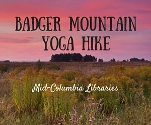 Mid-Columbia Libraries' Badger Mountain Yoga Hike | Badger Mountain Community Park in Richland, WA