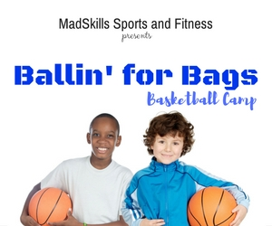 MadSkills Sports and Fitness Presents 'Ballin' for Bags' Basketball Camp: A Benefit Event for the Kids of the Tri-Cities School District | Kennewick