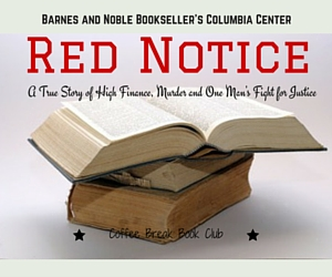 Red Notice: A True Story of High Finance, Murder and One Man's Fight for Justice | Coffee Break Book Club at Barnes and Noble, Kennewick