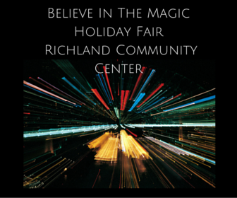Believe In The Magic Holiday Fair At Richland Community Center Richland, Washington