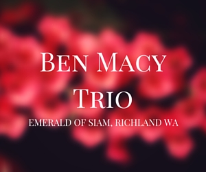 Ben Macy Trio | Richland Washington at Emerald of Siam