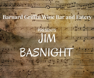 Barnard Griffin Wine Bar and Eatery Presents Jim Basnight | Richland, WA