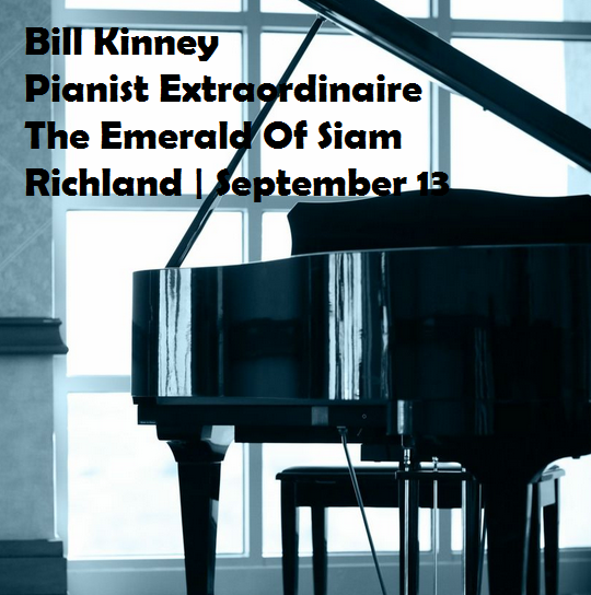 Bill Kinney Pianist Extraordinaire At The Emerald Of Siam Richland Washington