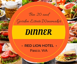 Bin 20 and Gordon Estate Winemaker Dinner: Delight in Mouthwatering Dishes Served with Tasty Wine | Red Lion Hotel in Pasco, WA