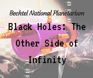 Black Holes: The Other Side of Infinity | Pasco, WA