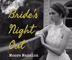 Moore Mansion Bride's Night Out: An Affair for Future Mr. and Mrs. -  A Change to Meet the Best Wedding Professionals | Pasco, WA