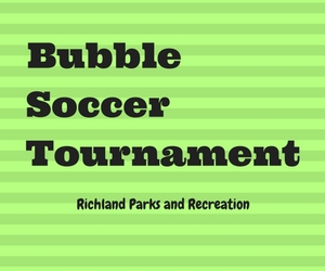 Bubble Soccer Tournament: A Fun Family Indoor Tournament Hosted by Richland Washington Parks and Recreation