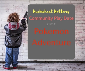 Buckwheat Bottoms' Community Play Date Presents Pokemon Adventure | Howard Amon Park in Richland, WA