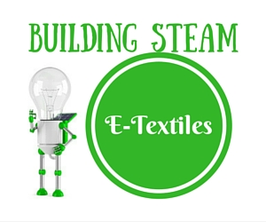 Building STEAM Presents E-Textiles: Creating Accessories That Twinkle With Every Move | Richland Washington Public Library