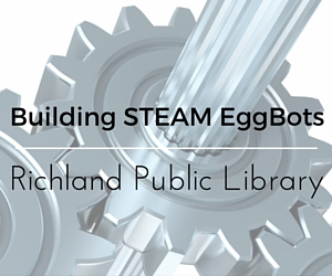 Building STEAM EggBots in Richland Public Library