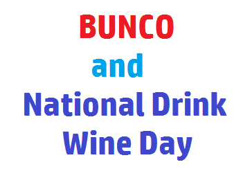 BUNCO And National Drink Wine Day At Benton City, Washington