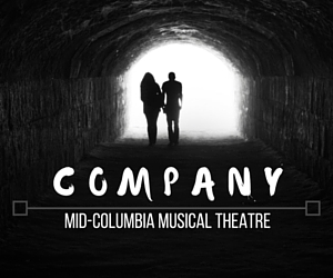 Mid-Columbia Musical Theatre Presents Company - Experience An  Award-Winning Musical | Richland, WA