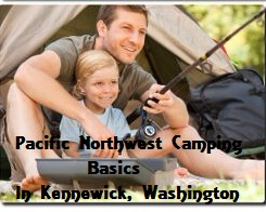 Pacific Northwest Camping Basics In Kennewick, Washington