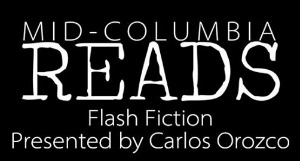Flash Fiction Presented by Carlos Orozco - A Mid-Columbia Reads Selection | Mid-Columbia Libraries Keewaydin Park Branch in Kennewick