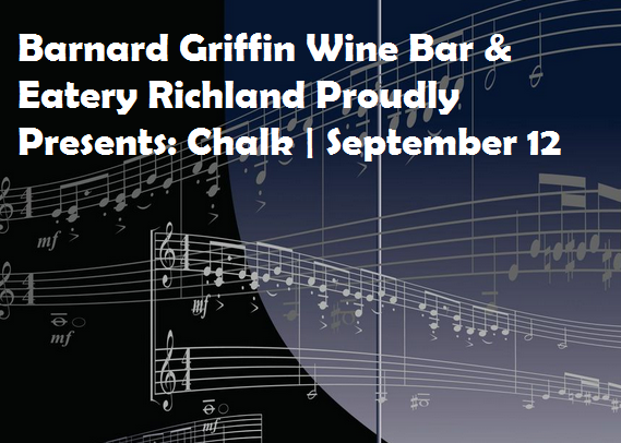 Barnard Griffin Wine Bar & Eatery Richland Proudly Presents: Chalk Richland Washington