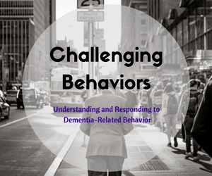 KADLEC Presents 'Challenging Behaviors': Understanding and Responding to Dementia-Related Behavior | Richland, WA