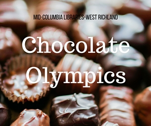 Chocolate Olympics: Revel in High Serotonin Level and Delight in Shared Happiness | Mid-Columbia Libraries - West Richland, WA Branch