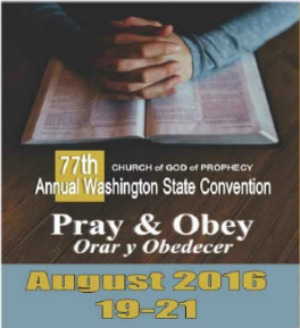 Church of God of Prophecy Presents the 77th Annual Washington State Convention: Pray and Obey | Kennewick