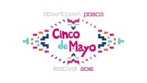 Downtown Pasco Celebrates Cinco De Mayo 2016: A Festive Family Affair That Commemorates Mexican Heritage and Imparts Cross-Cultural Knowledge | Pasco, WA - May 7