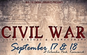 Civil War: Living History and Reenactment | Presented by the Mid-Columbia Libraries in Kennewick