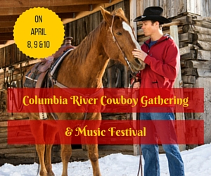 Columbia River Cowboy Gathering and Music Festival: An Entertaining Affair of Western Music & the Fearless Cowboys | Kennewick